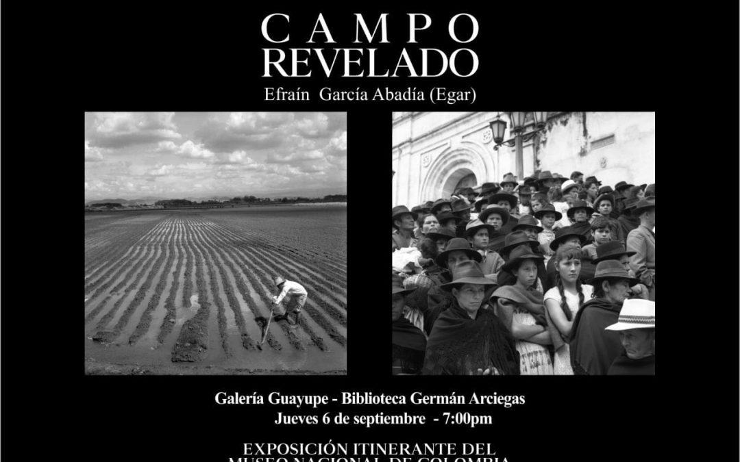 CAMPO REVELADO, fotografías de Efraín García Abadía Invita CORCUMVI